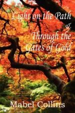 Light on the Path and Through the Gates of Gold by Mabel Collins (2012,...