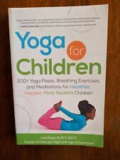 Yoga for Children by Lisa Flynn: 200+ Poses, Breathing Exercises, and Meditation
