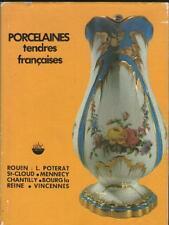 Porcelaines Tendres Françaises : Rouen St-Cloud ...- Dallot-Naudin & Alain Jacob