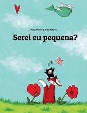 Serei Eu Pequena? : Uma Estória Ilustrada Por Philipp Winterberg e Nadja...