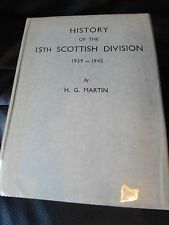 History of the 15th Scottish Division 1939-1945 by H.G. Martin