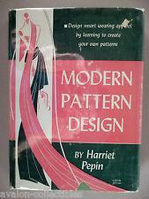 Modern Pattern Design - Harriet Pepin - 1942 - 1st Edition ~~ hardc w dust j