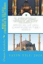 MEHDI AS. ıle ILGILI CIKARIMLAR Ve TIBB-I NEBEVI by Osman Karakýlýç...