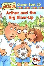 Arthur and the Big Blow-Up: A Marc Brown Arthur Ch
