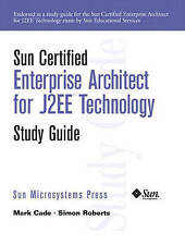 NEW Sun Certified Enterprise Architecture for J2EE Technology Study Guide