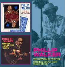 Phillip Walker - Bottom of the Top / Someday You'll Have These [New CD]