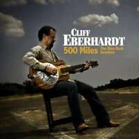 Eberhardt Cliff - 500 Miles The Blue Rock Sess Nuovo CD