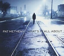Pat Metheny - Whats It All About [CD]