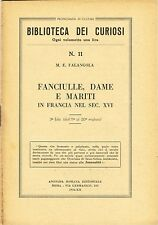 Biblioteca dei curiosi N.11 - Fanciulle, dame e mariti in Francia sec.XVI (1934)