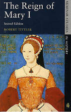 The Reign of Mary I by Robert Tittler (Paperback, 1991)