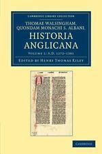 Cambridge Library Collection - Rolls Ser.: Thomae Walsingham, Quondam Monachi...