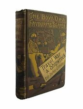 Travel, War and Shipwreck - 1880 illustrated antiquarian book of adventure tales