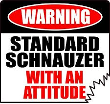 "Warning Standard Schnauzer With An Attitude 4"" Tattered Edge Dog Canine Sticker"