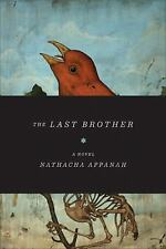 The Last Brother by Nathacha Appanah (2011, Paperback)