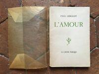 Paul Geraldy EL AMOR La Juvenil Parque Dedicación Autor 1946