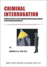 Criminal Interrogation: A Modern Format for Interrogating Criminal Suspects Base