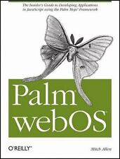 Palm WebOS : The Insider's Guide to Developing Applications in Javascript...