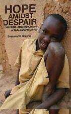 Hope Amidst Despair : HIV/AIDS-Affected Children in Sub-Saharan Africa by Susan…