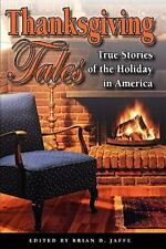 Thanksgiving Tales : True Stories of the Holiday in America (2010, Hardcover)