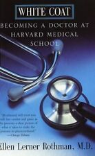 White Coat: Becoming A Doctor At Harvard Medical S