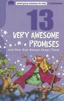 13 Very Awesome Promises and How God Always Keeps Them by Keefer, Mikal (Paperba