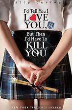 Vorrei dirti che ti amo ma poi dovrei veramente ucciderti ~ Ally Carter