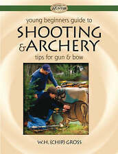 Young Beginner's Guide to Shooting & Archery: Tips for Gun and Bow-ExLibrary