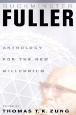 Buckminster Fuller : Anthology for a New Millennium by Thomas T. Zung (2002, Pap