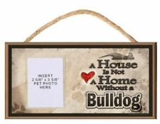 A House is Not a Home without a Bulldog Wooden Dog Sign with Clear Insert for Yo