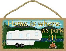 """Mountains Home Is Where We Park It 5th Wheel Camping Sign Camper Plaque 5""""x10"""""""