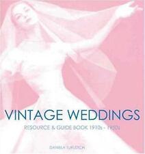 Vintage Wedding: Simple Ideas for Creating a Romantic Vintage Wedding-ExLibrary