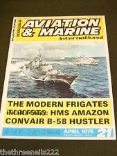 AVIATION & MARINE INT #21 - CONVAIR B-58 HUSTLER - APRIL 1975