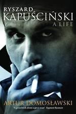 Ryszard Kapuscinski: The Biography by Artur Domoslawski (Hardback, 2012)