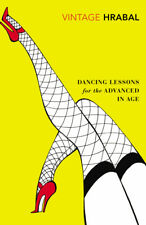 Bohumil Hrabal - Dancing Lessons for the Advanced in Age (Paperback)
