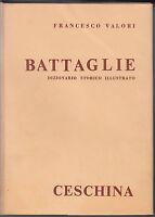 F. VALORI-BATTAGLIE DIZIONARIO STORICO ILLUSTRATO CESCHINA 1968-L3755