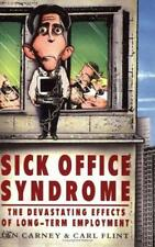 Sick Office Syndrome: The Devastating Effects of Long-term Employment, Carney, I