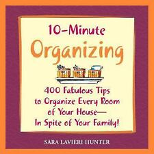 10-Minute Organizing: 400 Fabulous Tips to Organize Every Room of Your House - i