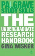 The Undergraduate Research Handbook (palgrave Study Skills): By Gina Wisker