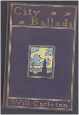 City Ballads by Will Carleton1898 First Edition Hard Cover