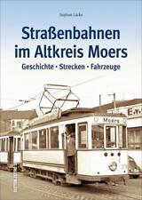 Straßenbahnen im Altkreis Moers von Stephan Lücke (2017, Gebundene Ausgabe)