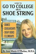 How to Go to College on a Shoe String: The Insider's Guide to Grants-ExLibrary