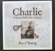 Charlie Home Child's Life in Canada by Beryl Young Farming Somme WWI RCMP Maps