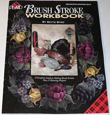 Brush Stroke Workbook 1996 by Bette Byrd Complete Guide to Making Brush Strokes