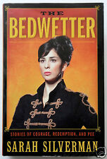 THE BEDWETTER Stories of Courage Redemption & Pee by SARAH SILVERMAN 1st Edition