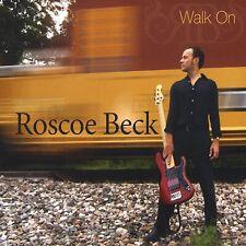 Walk On by Roscoe Beck (CD, Nov-2005, CD Baby (distributor))