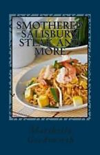 Smothered Salisbury Steak and More by Marshella Goodsworth (2012, Paperback)