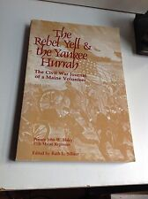 The Rebel Yell & The Yankee Hurrah The Civil War Journal Of A Maine Volunteer PB