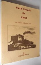 Steam Towards the Sunset: The Railroads of Lincoln County 1982 Palmer Oregon