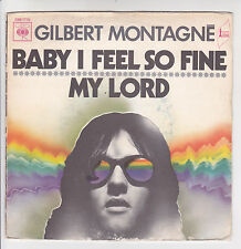 "MONTAGNE Gilbert Vinyle 45 tours 7"" SP  BABY I FEEL SO FINE - MY LORD - CBS 7770"