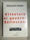 Attentato al governo Berlusconi, Lehner Giancarlo, Mondadori, 1997.